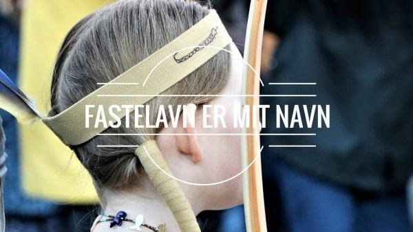 FASTELAVN LIGE OM HJØRNET!!