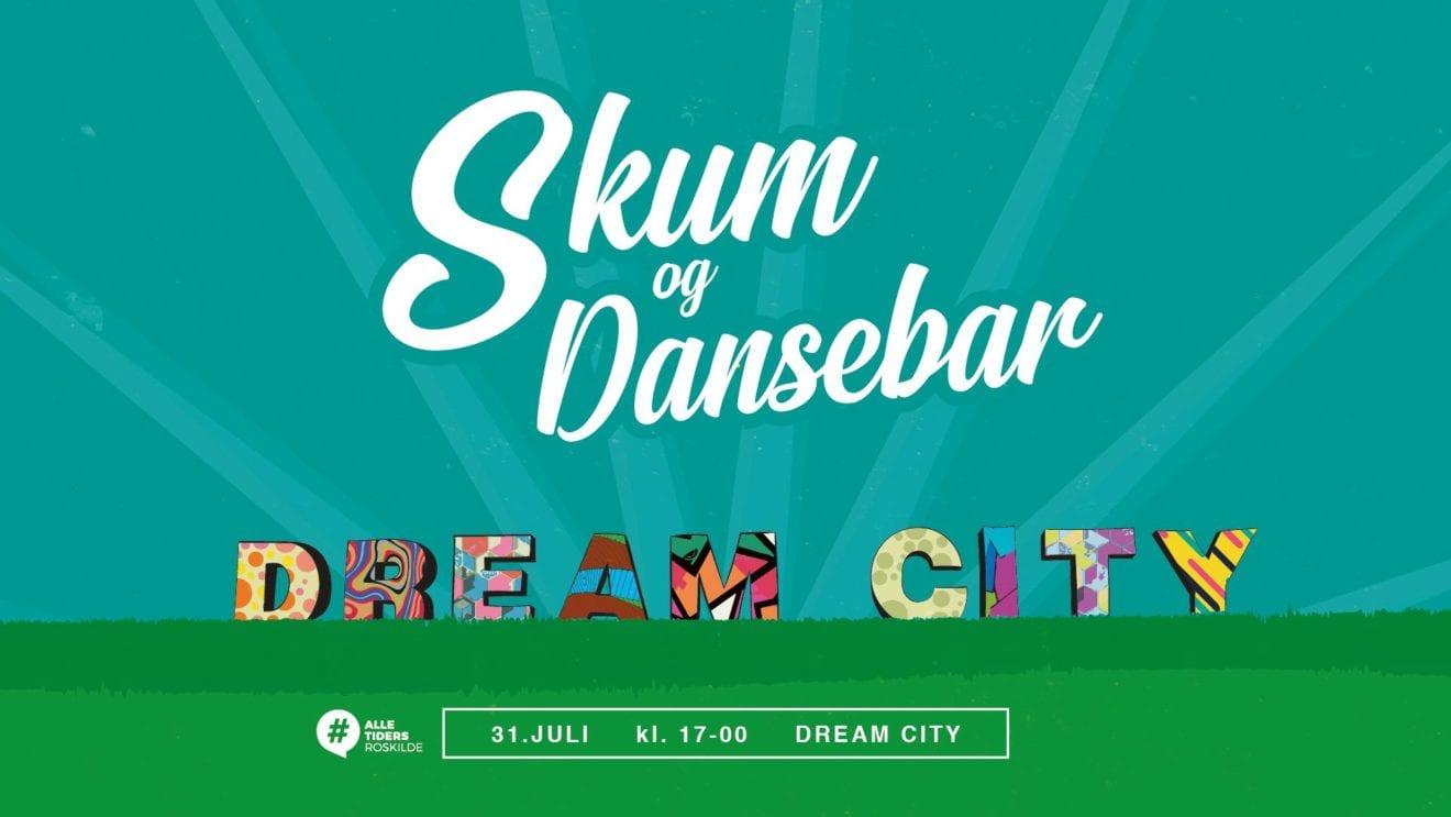Skum og Dansebar i Dream City (15-20+)